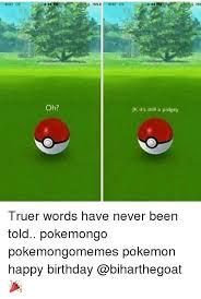 Pokemon Birthday Meme - 25 best memes about pokemon happy birthday pokemon happy
