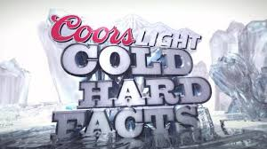 coors light cold hard facts list of synonyms and antonyms of the word cold hard facts