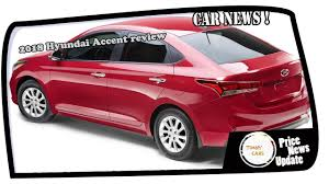 hyundai accent base model must 2018 hyundai accent review price spec