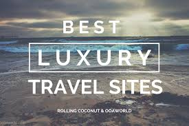 best travel sites images Best luxury travel blogs and lifestyle travel sites ooaworld jpg