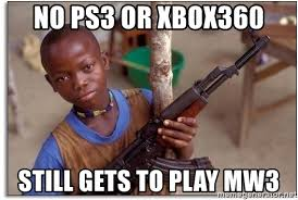 Meme African Kid - no ps3 or xbox360 still gets to play mw3 african kid meme