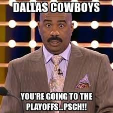 Dallas Cowboys Meme Generator - dallas cowboys you re going to the playoffs psch steve