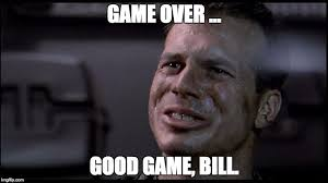 Game Over Meme - image tagged in game over man rip bill paxton imgflip
