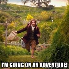 Adventure Meme - i m going on an adventure adventure meme meme generator