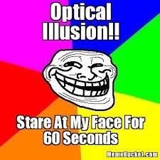 Create Your Own Meme - optical illusion create your own meme
