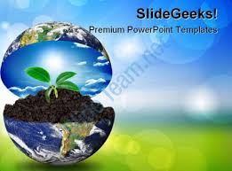 templates powerpoint earth earth in plant environment powerpoint templates and powerpoint