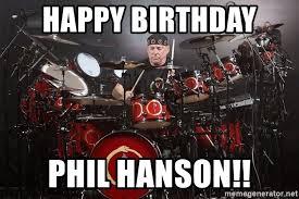 Neil Peart Meme - happy birthday phil hanson neil peart drummer meme generator