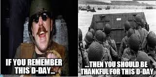 D Day Meme - remember d day if you remember this d day on memegen