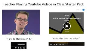 Meme Youtube Videos - teacher playing youtube videos in class starter pack starterpacks