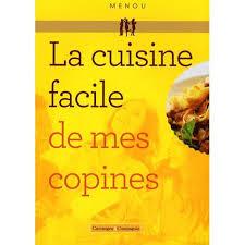 livre cuisine facile la cuisine facile de mes copines achat vente livre menou