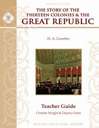 story of the thirteen colonies u0026 the great republic teacher guide