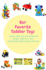 our favorite toddler toys the perfect list for birthday gifts and