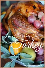 how to roast the most scrumptious turkey stonegable