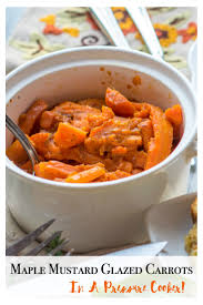 maple mustard glazed carrots pressure cooker recipe major hoff