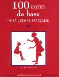livre cuisine fran ise 100 recettes de base de la cuisine française michel winthrop