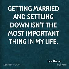 getting married quotes liam neeson marriage quotes quotehd