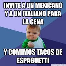 Meme Mexicano - a un mexicano y a un italiano para la cena