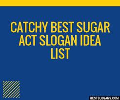 30 catchy best sugar act idea slogans list taglines phrases