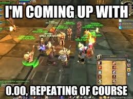 Leeroy Jenkins Meme - i m coming up with 0 00 repeating of course leeroy jenkins