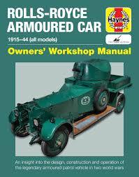 rolls royce armoured car 1915 1944 owners u0027 workshop manual