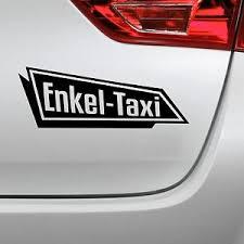 autoaufkleber sprüche enkel taxi aufkleber oma opa sticker spruch autoaufkleber ebay