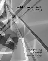case study jewish museum berlin by daniel libeskind by stephen