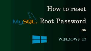 How To Reset Mysql Root Password On Windows 10 Youtube