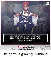 coors light cold hard facts 26 international players were selected in the 2016 nba draft most