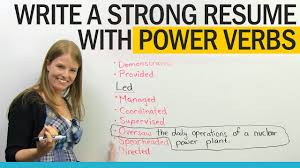 Job Resume Verbs by Get A Better Job Power Verbs For Resume Writing Youtube