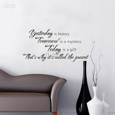 yesterday history tomorrow mystery today gift quotes yesterday history tomorrow mystery today gift quotes vinyl wall stickers spiritual room decor decals mirror modern decal