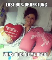 Hippie Woman Meme - lose 60 of her lung wins 100 of my heart ridiculously