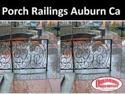 porch railings auburn ca by ornamental iron outlet issuu