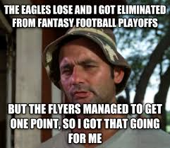 Flyers Meme - livememe com bill murray so i got that going for me which is nice