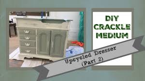 Crackle Kitchen Cabinets by Diy Upcycled Dresser Part 2 Crackle Medium Youtube