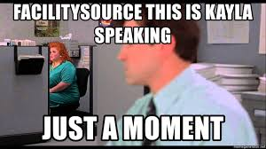 Meme Generator Office Space - facilitysource this is kayla speaking just a moment office space