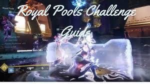 Challenge Drown Destiny 2 Royal Pools Challenge Guide The