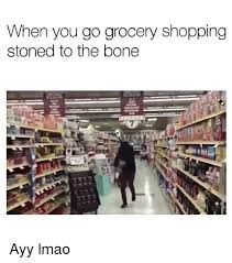 Stoned Alien Meme - when you go grocery shopping stoned to the bone ayy lmao ayy lmao