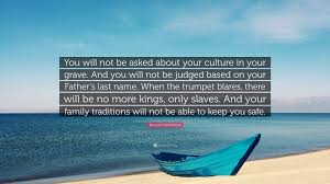 quotes about your family name boonaa mohammed quote u201cyou will not be asked about your culture