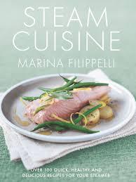 ebook cuisine steam cuisine ebook by marina filippelli 9781448177912 rakuten kobo