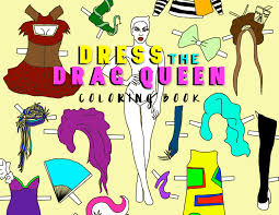 dress the drag queen coloring book paper doll coloring