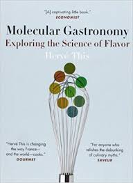 molecular gastronomy exploring the science of flavor arts and