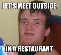 Restaurant Memes - meme creator let s meet outside in a restaurant meme generator at