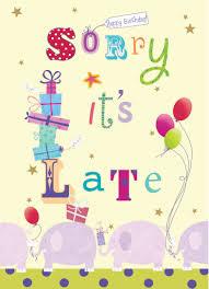 late birthday wishes birthdays pinterest late birthday