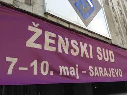si e de sarajevo sarajevo il tribunale delle donne bosnia erzegovina aree home