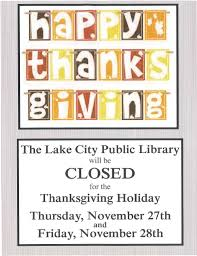 library closed for thanksgiving lake city library
