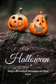 halloween things to do in bedford northampton and milton keynes