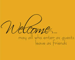 welcome may all who enter as guests leave as friends decor vinyl