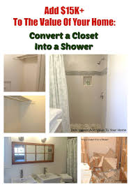 how to convert a closet into a shower add value to your home