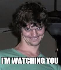 Watching You Meme - meme creator i m watching you