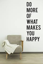 207 best wall quotes decals images on pinterest wall quotes do more of what makes you happy wall quote decal dana decals